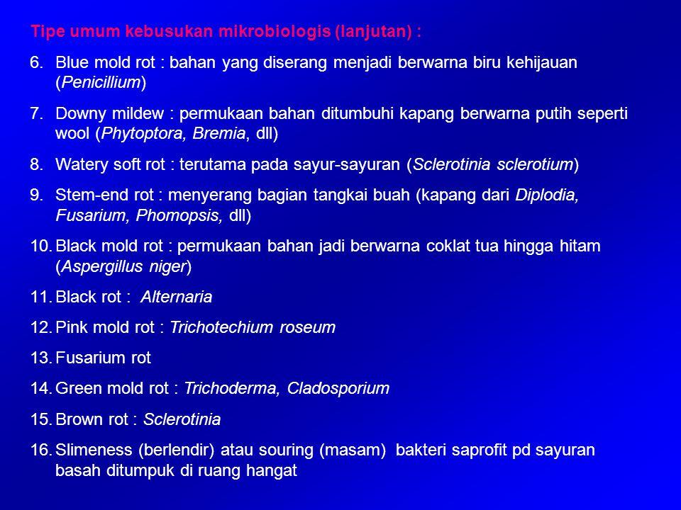 Tipe umum kebusukan mikrobiologis (lanjutan) :