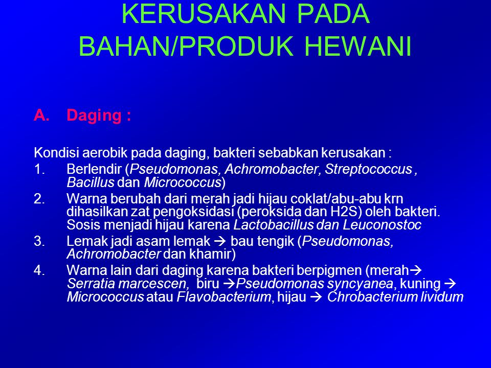 KERUSAKAN PADA BAHAN/PRODUK HEWANI