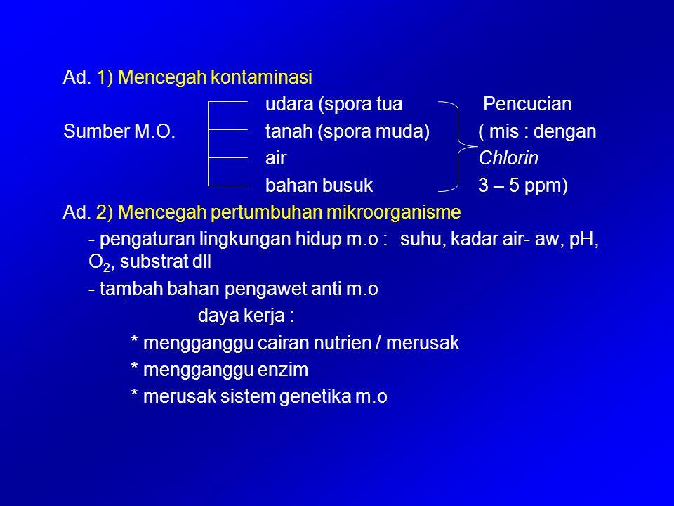 Ad. 1) Mencegah kontaminasi