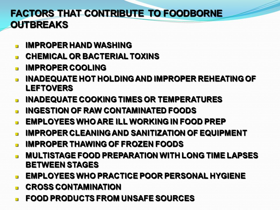 FACTORS THAT CONTRIBUTE TO FOODBORNE OUTBREAKS