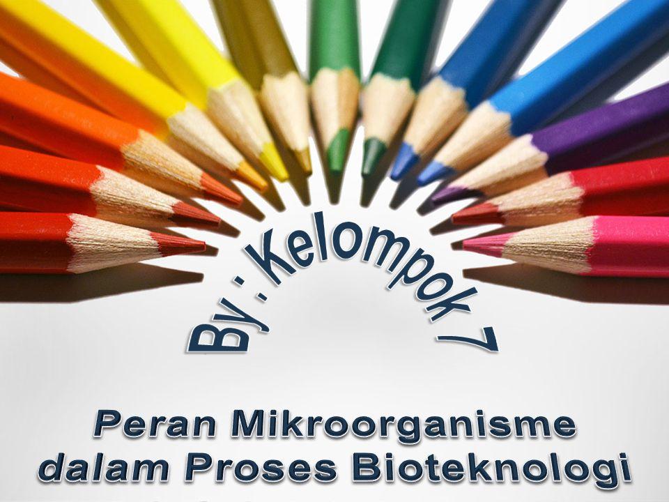 Peran Mikroorganisme dalam Proses Bioteknologi