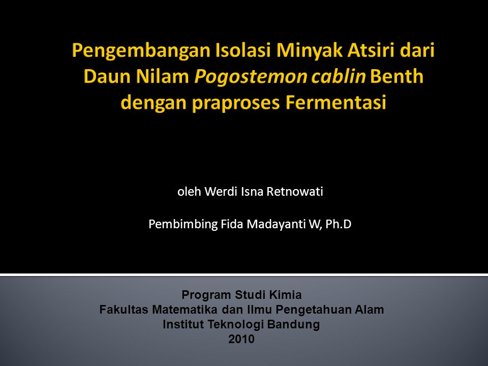 oleh Werdi Isna Retnowati Pembimbing Fida Madayanti W, Ph.D
