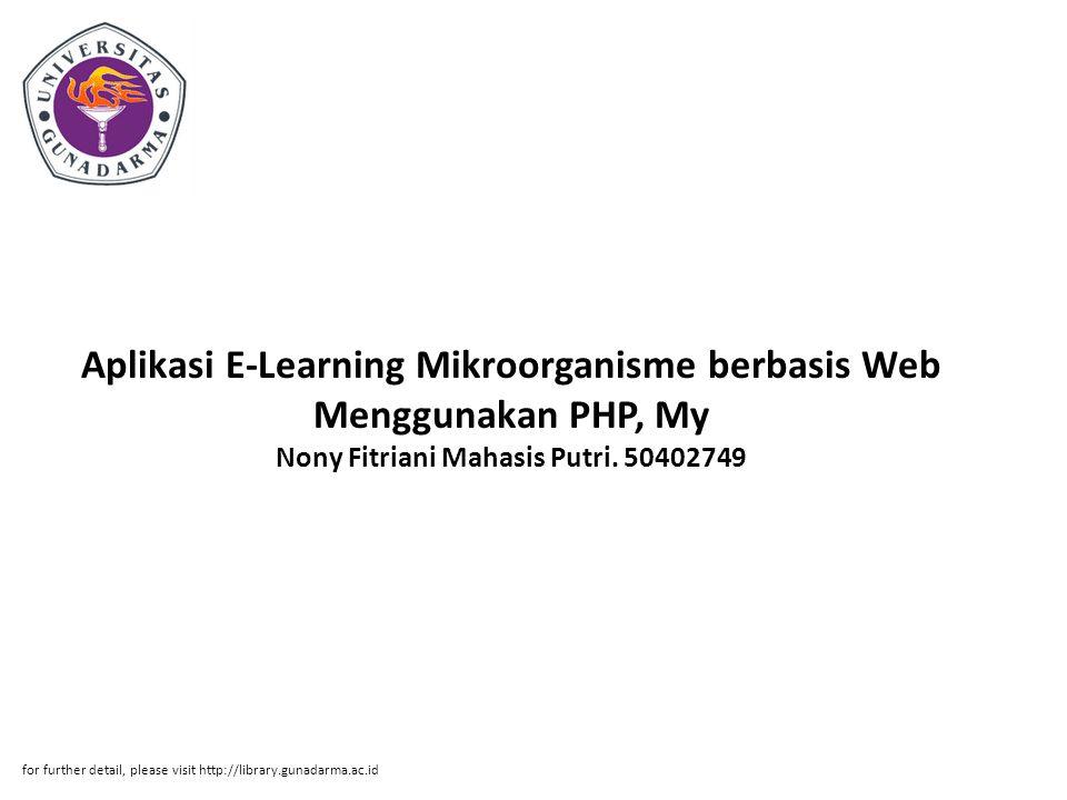 Aplikasi E-Learning Mikroorganisme berbasis Web Menggunakan PHP, My Nony Fitriani Mahasis Putri. 50402749