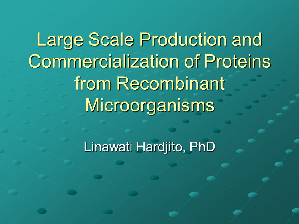 Large Scale Production and Commercialization of Proteins from Recombinant Microorganisms