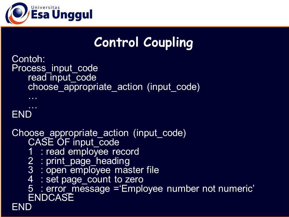 Control Coupling Contoh: Process_input_code read input_code