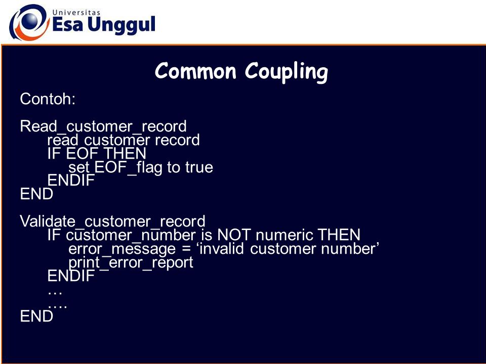 Common Coupling Contoh: Read_customer_record read customer record