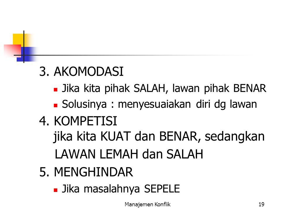 4. KOMPETISI jika kita KUAT dan BENAR, sedangkan LAWAN LEMAH dan SALAH
