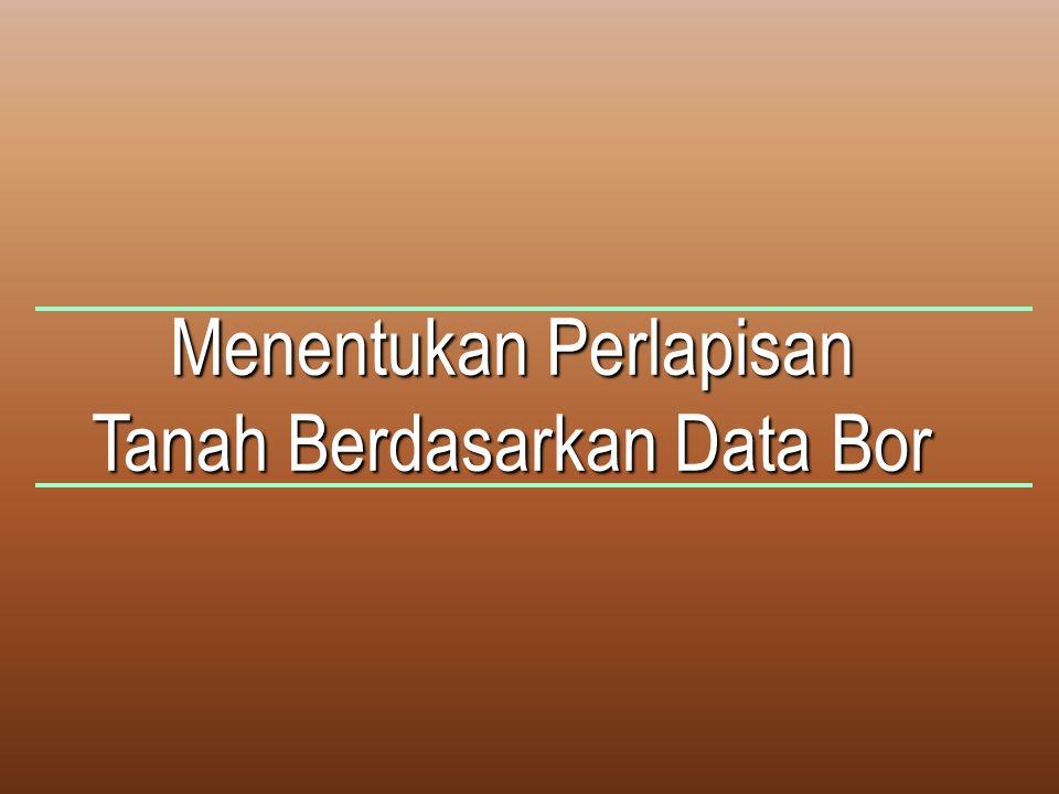 Menentukan Perlapisan Tanah Berdasarkan Data Bor
