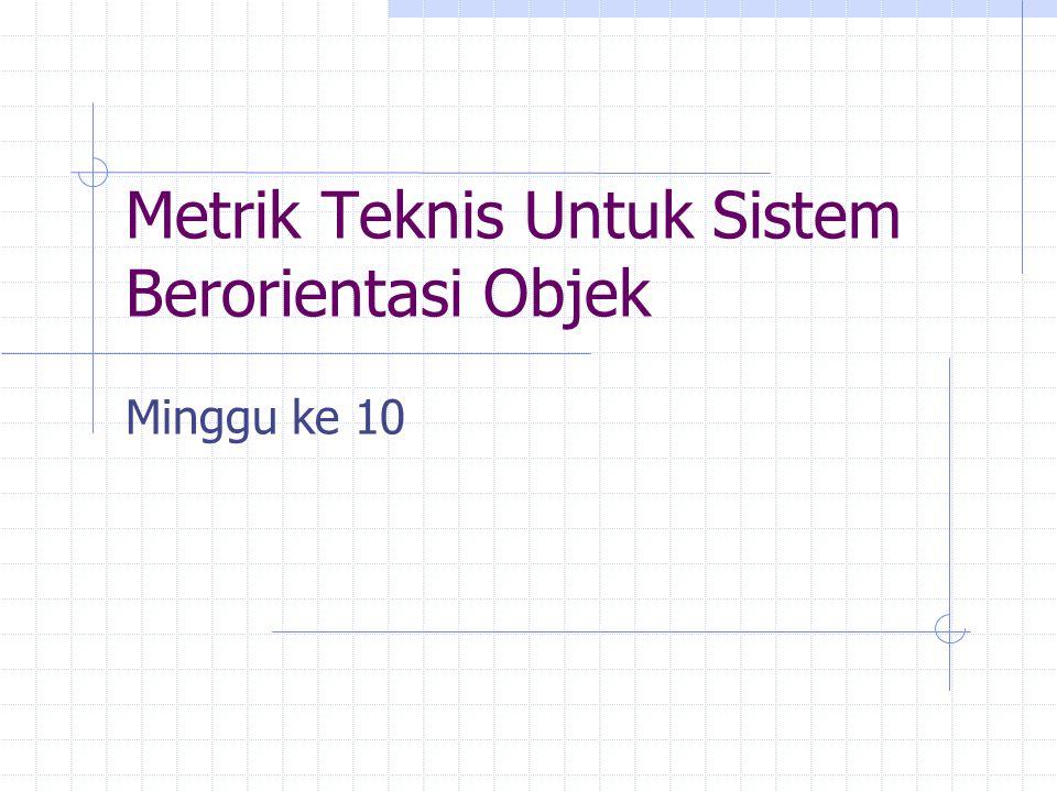 Metrik Teknis Untuk Sistem Berorientasi Objek