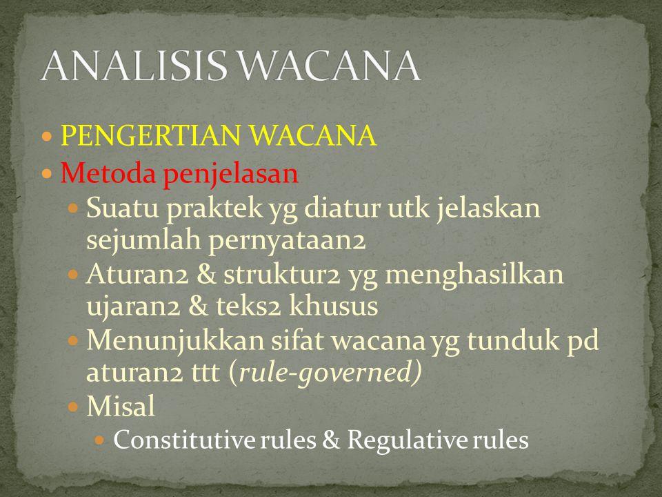 ANALISIS WACANA PENGERTIAN WACANA Metoda penjelasan