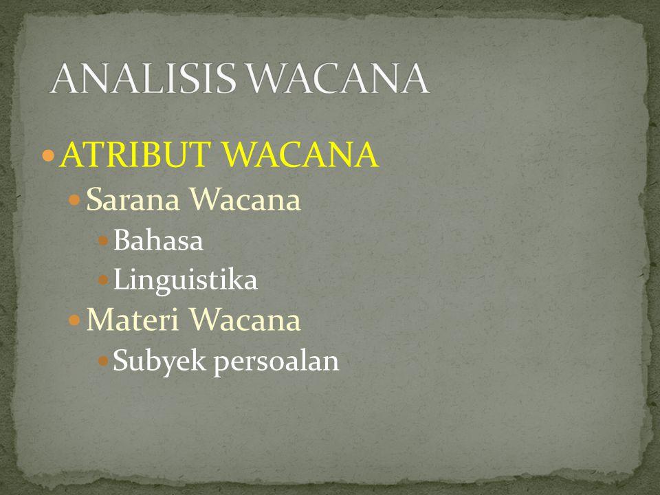 ANALISIS WACANA ATRIBUT WACANA Sarana Wacana Materi Wacana Bahasa