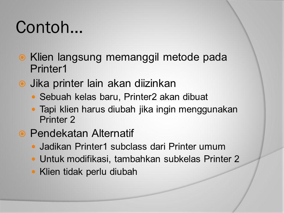 Contoh... Klien langsung memanggil metode pada Printer1