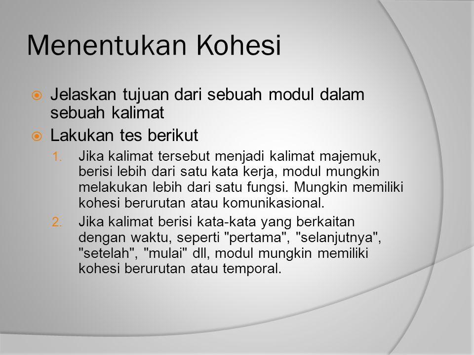 Menentukan Kohesi Jelaskan tujuan dari sebuah modul dalam sebuah kalimat. Lakukan tes berikut.