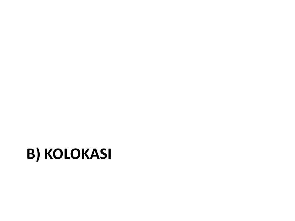 b) KOLOKASI