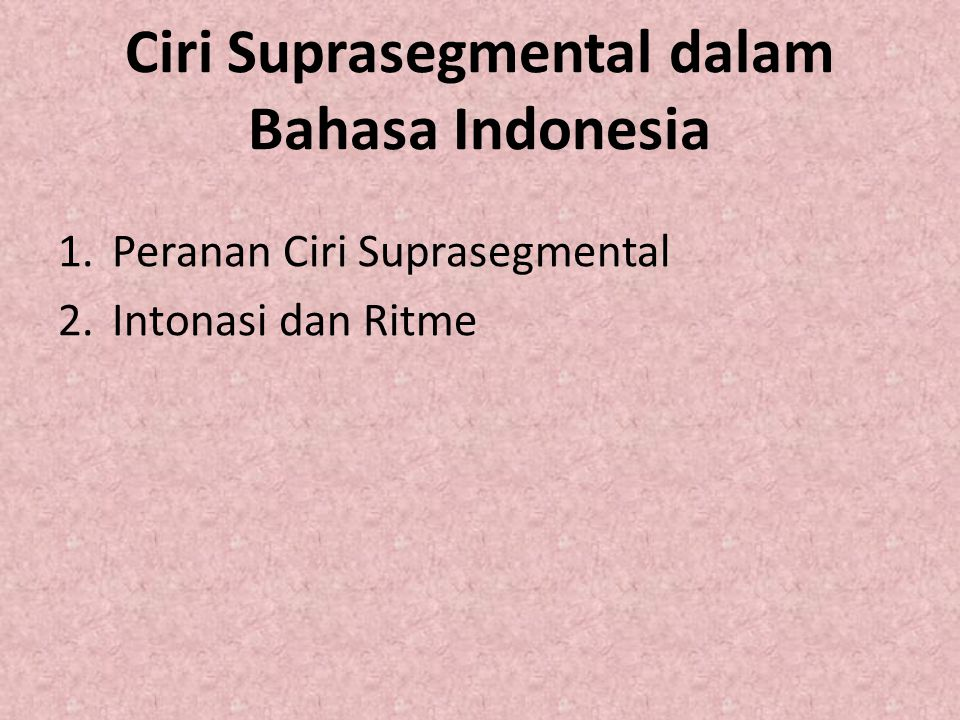 Ciri Suprasegmental dalam Bahasa Indonesia