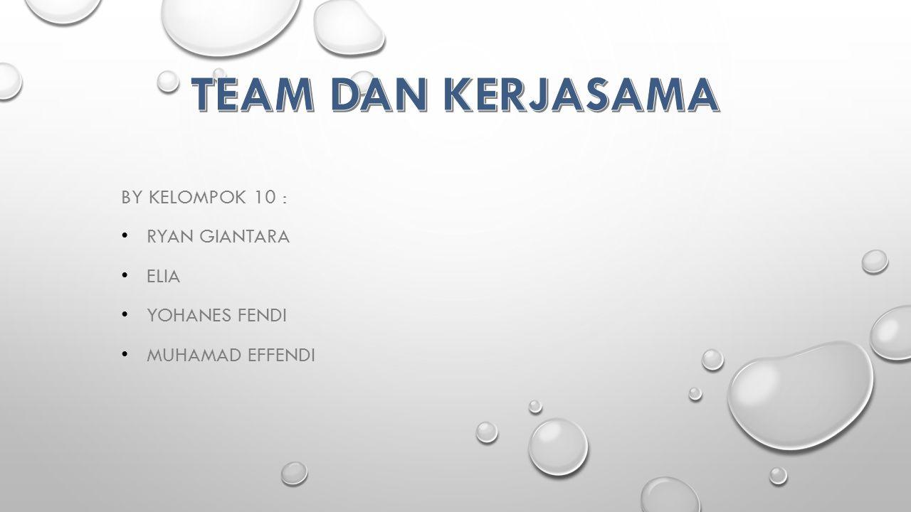 By kelompok 10 : Ryan Giantara Elia Yohanes Fendi Muhamad Effendi