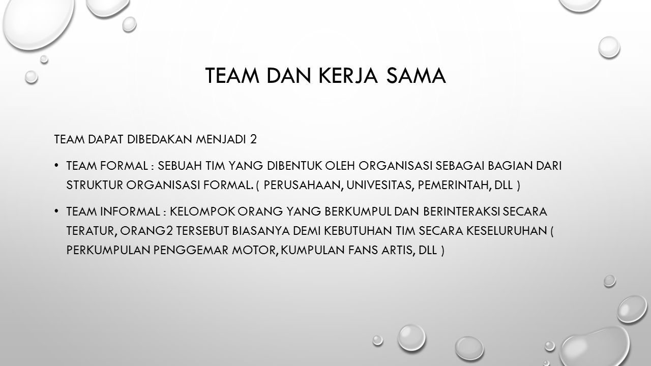 Team dan kerja sama Team dapat dibedakan menjadi 2