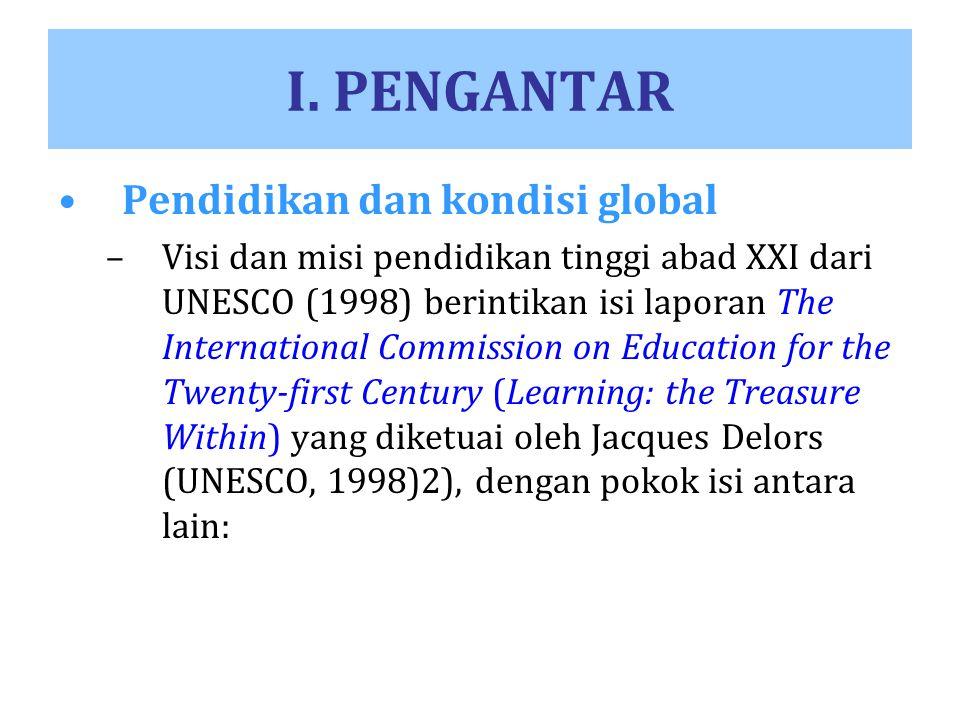 I. PENGANTAR Pendidikan dan kondisi global