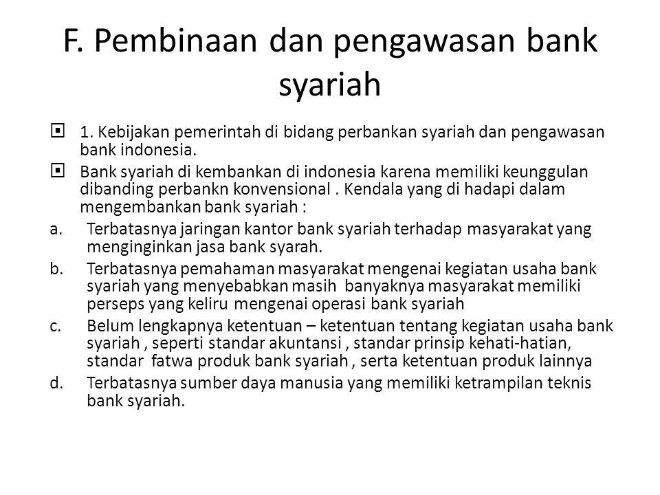 F. Pembinaan dan pengawasan bank syariah