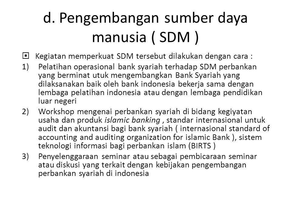 d. Pengembangan sumber daya manusia ( SDM )