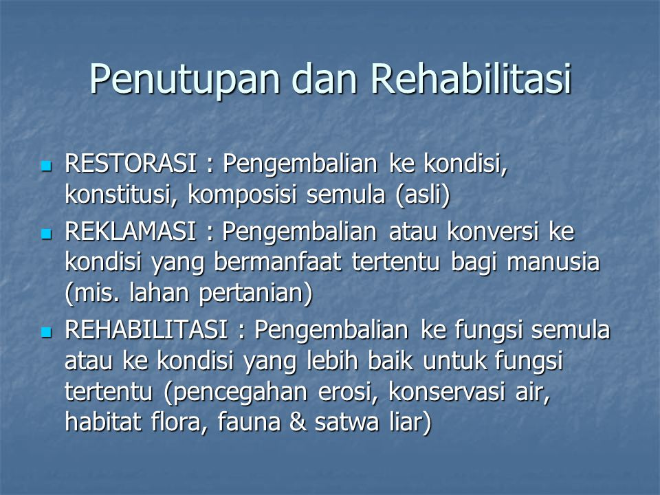 Penutupan dan Rehabilitasi
