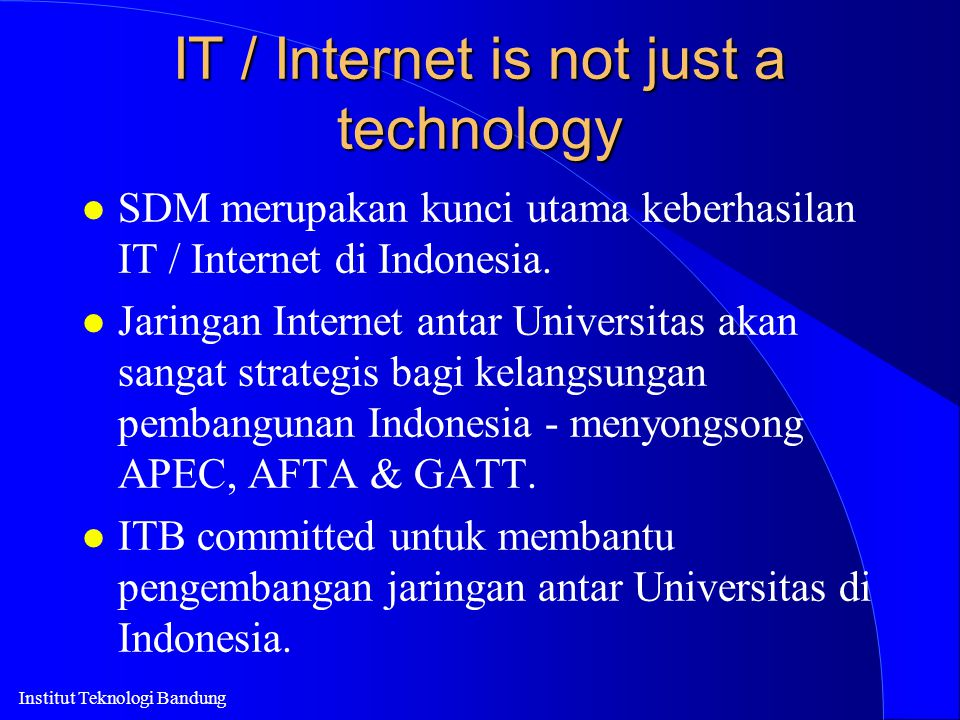 IT / Internet is not just a technology