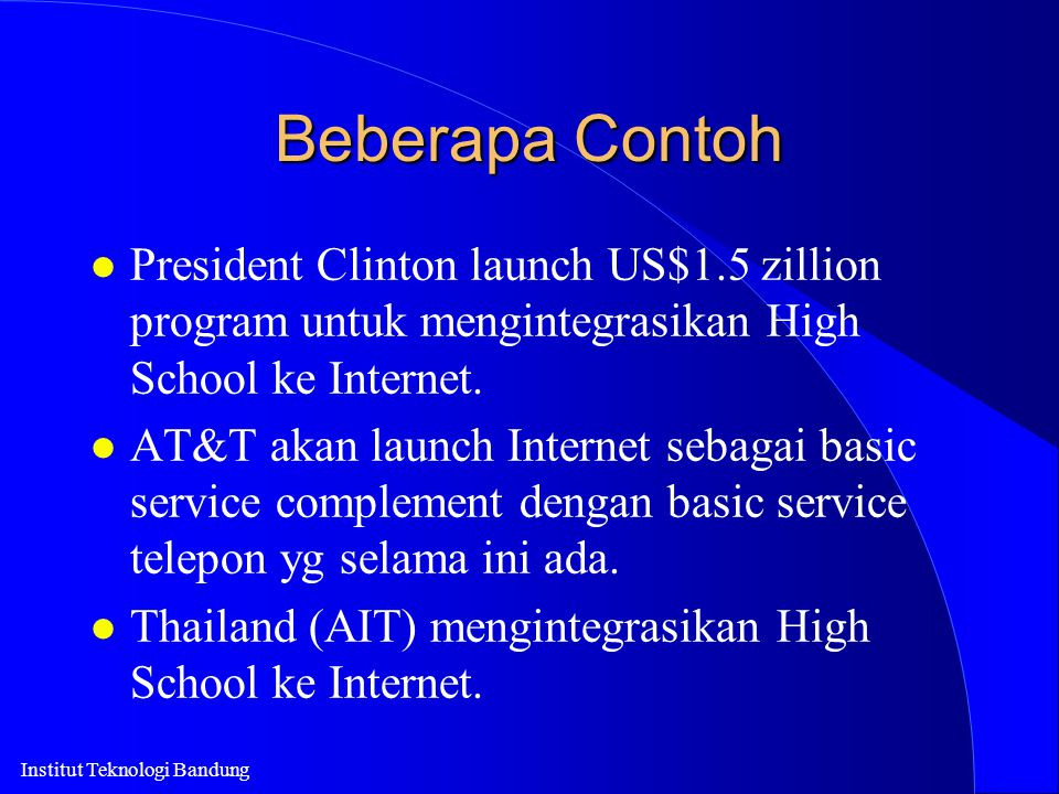 Beberapa Contoh President Clinton launch US$1.5 zillion program untuk mengintegrasikan High School ke Internet.