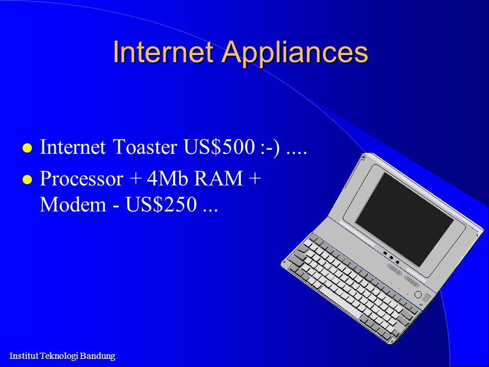 Internet Appliances Internet Toaster US$500 :-) ....