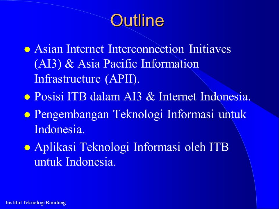Outline Asian Internet Interconnection Initiaves (AI3) & Asia Pacific Information Infrastructure (APII).