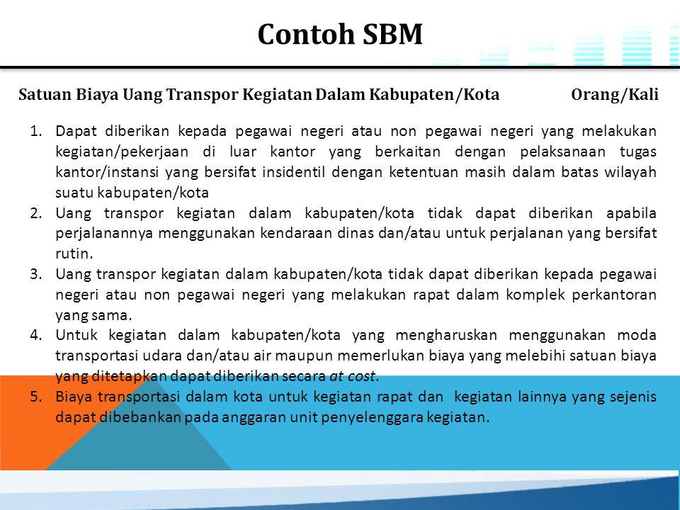 Contoh SBM Satuan Biaya Uang Transpor Kegiatan Dalam Kabupaten/Kota Orang/Kali.