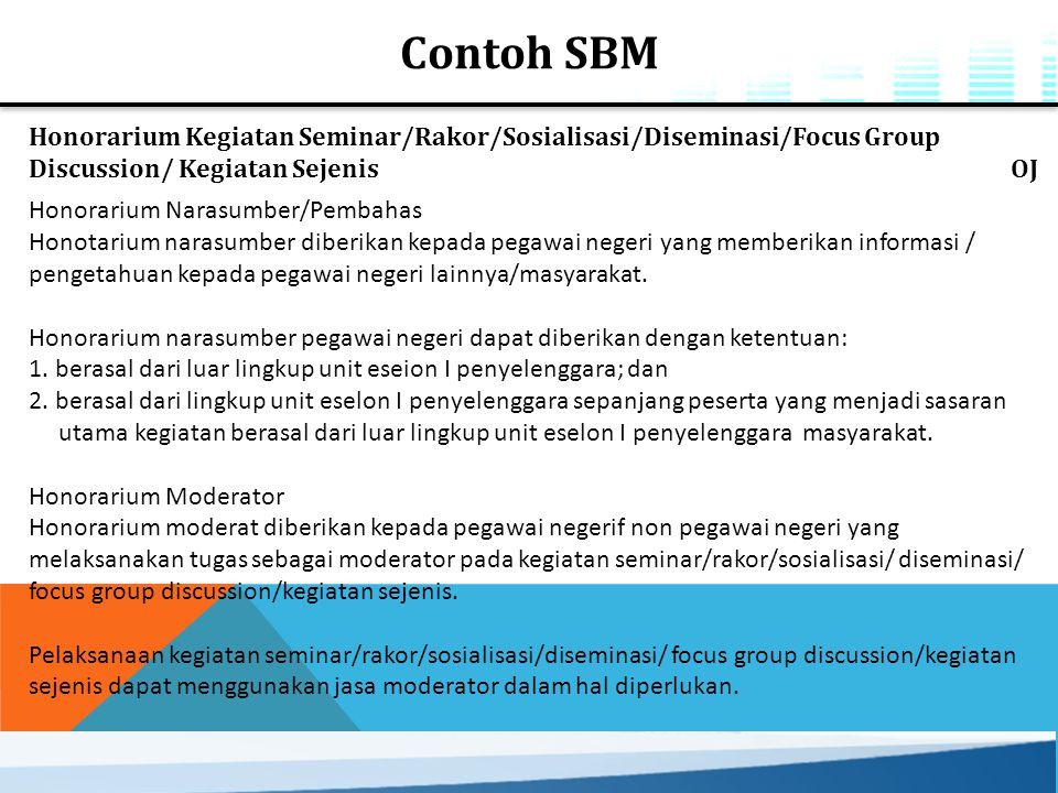 Contoh SBM Honorarium Kegiatan Seminar/Rakor/Sosialisasi/Diseminasi/Focus Group Discussion/ Kegiatan Sejenis OJ.