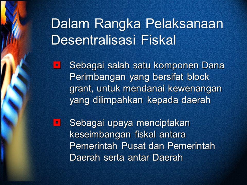 Dalam Rangka Pelaksanaan Desentralisasi Fiskal
