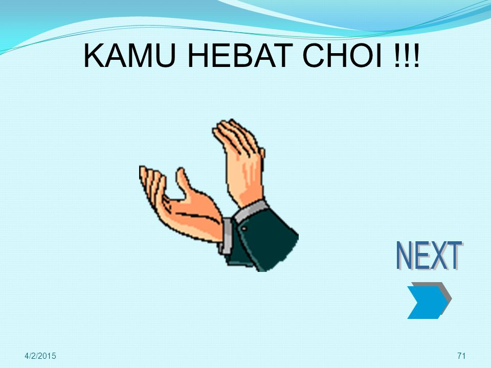 KAMU HEBAT CHOI !!! NEXT 4/9/2017