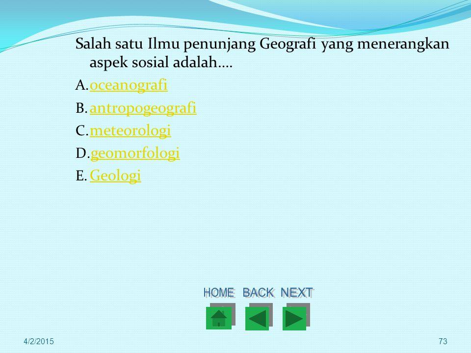 Salah satu Ilmu penunjang Geografi yang menerangkan aspek sosial adalah….