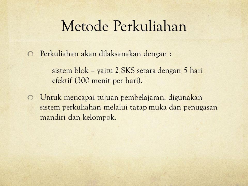 Metode Perkuliahan Perkuliahan akan dilaksanakan dengan :