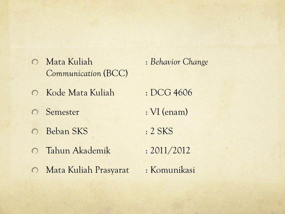 Mata Kuliah : Behavior Change Communication (BCC)