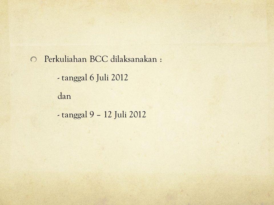 Perkuliahan BCC dilaksanakan :