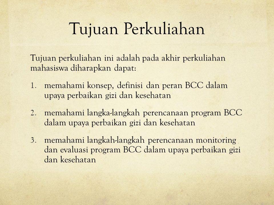 Tujuan Perkuliahan Tujuan perkuliahan ini adalah pada akhir perkuliahan mahasiswa diharapkan dapat: