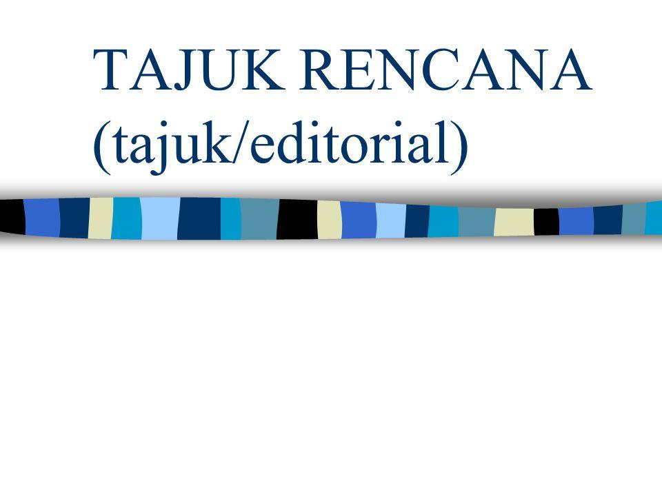 TAJUK RENCANA (tajuk/editorial)