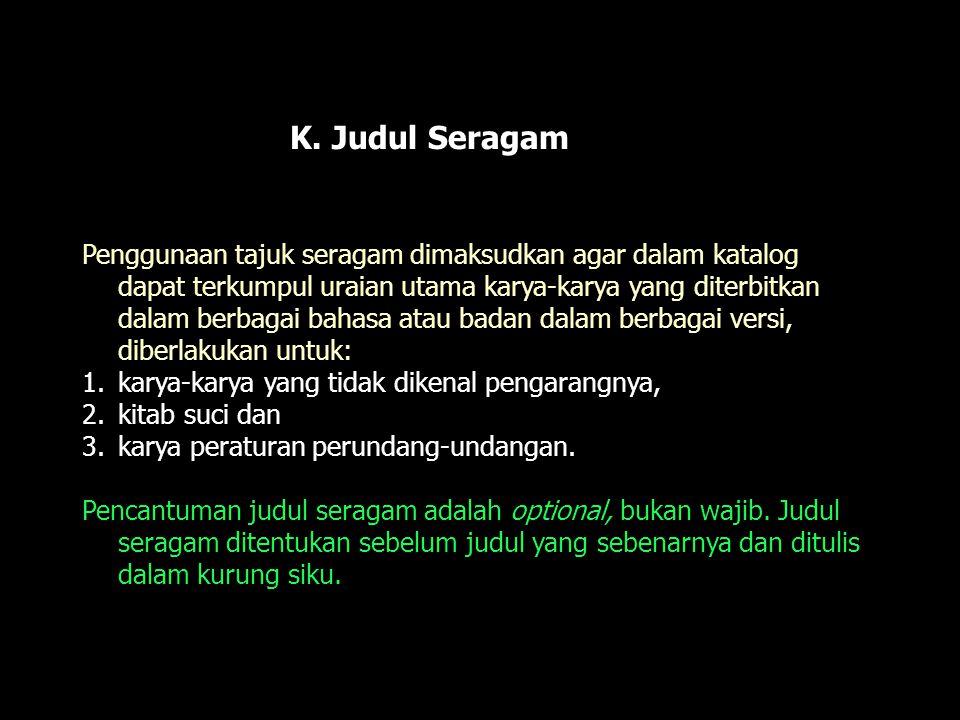 K. Judul Seragam