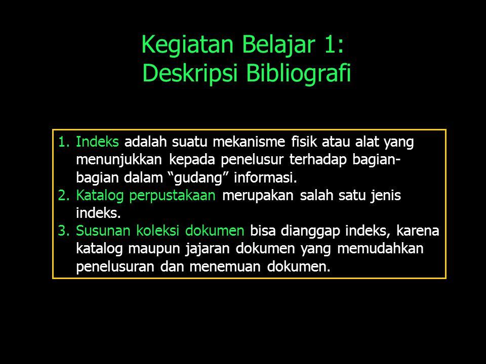 Kegiatan Belajar 1: Deskripsi Bibliografi