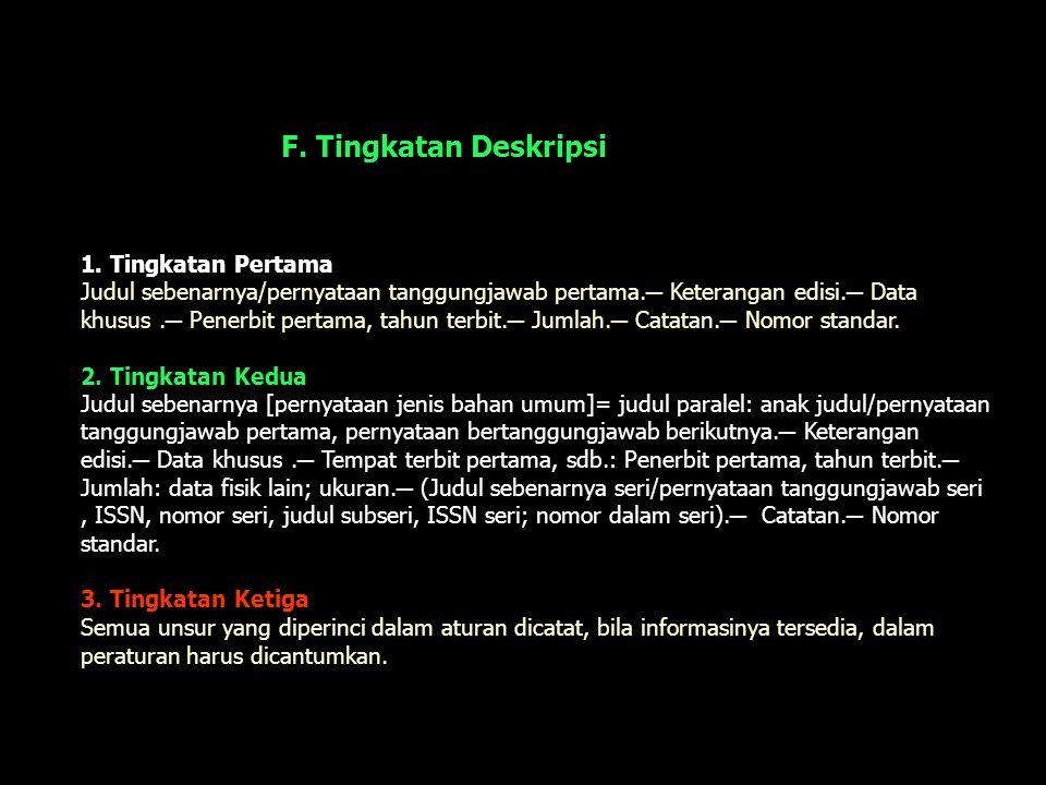 F. Tingkatan Deskripsi 1. Tingkatan Pertama