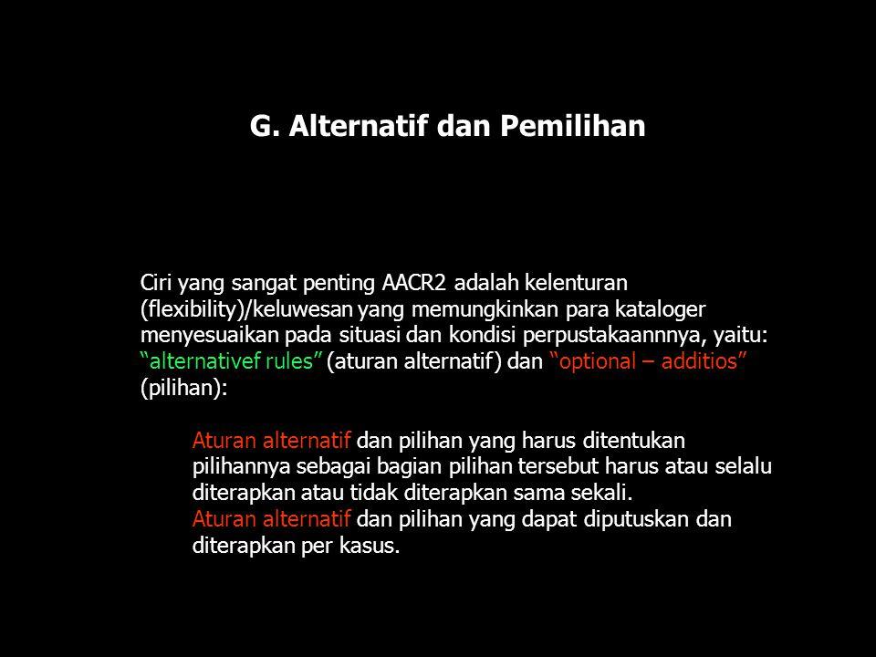 G. Alternatif dan Pemilihan