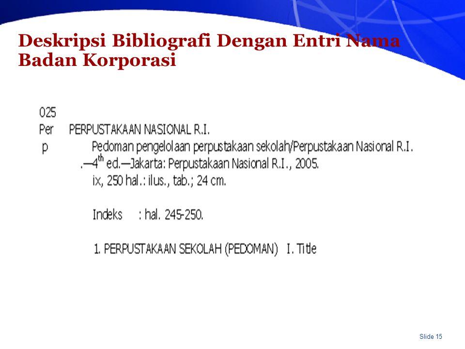 Deskripsi Bibliografi Dengan Entri Nama Badan Korporasi