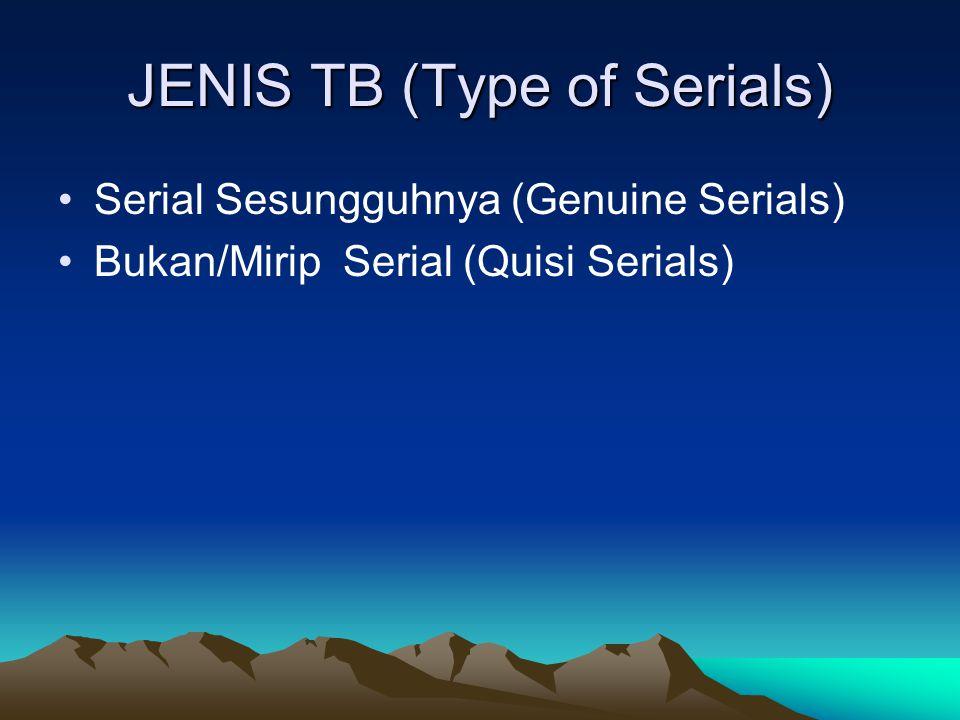 JENIS TB (Type of Serials)