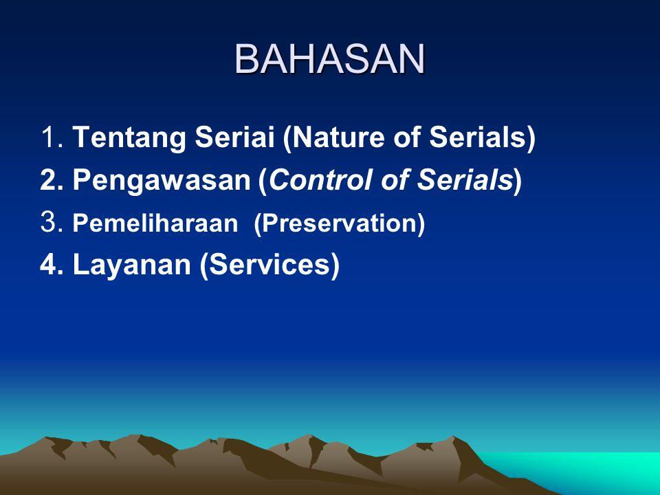 BAHASAN 1. Tentang Seriai (Nature of Serials)