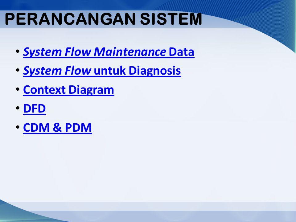 PERANCANGAN SISTEM System Flow Maintenance Data