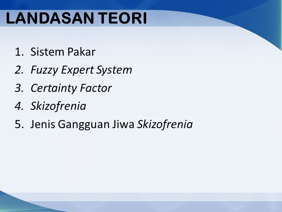 LANDASAN TEORI Sistem Pakar Fuzzy Expert System Certainty Factor
