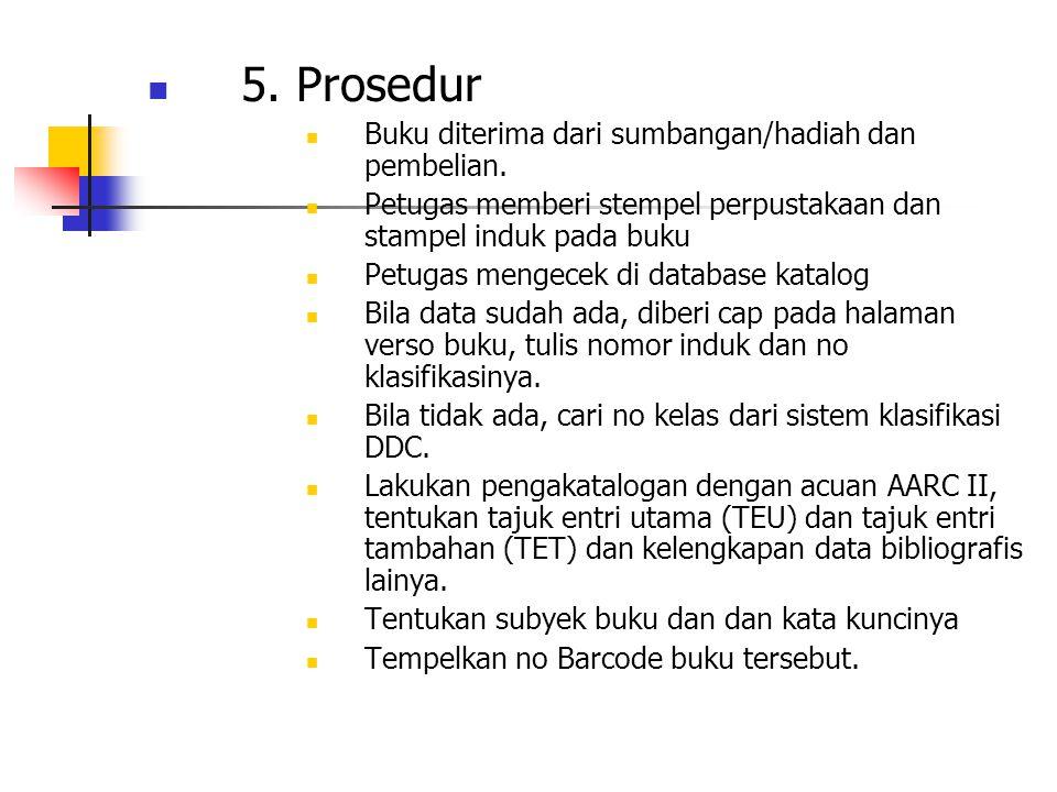 5. Prosedur Buku diterima dari sumbangan/hadiah dan pembelian.