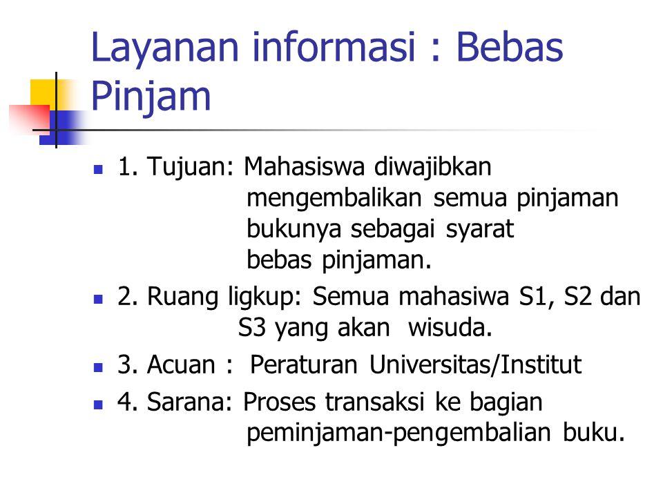 Layanan informasi : Bebas Pinjam
